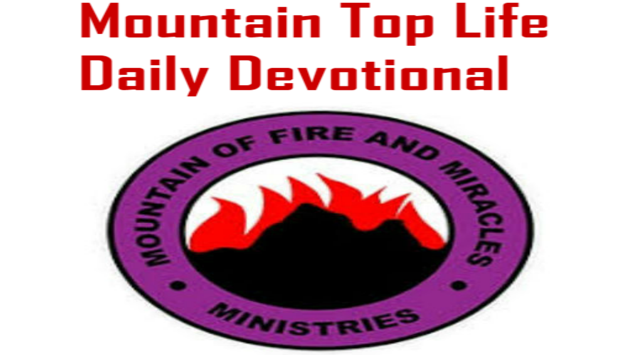 MFM Mountain Top Life Daily Devotional 15 July 2020 By Dr. D.K Olukoya – The Decree Of Faith